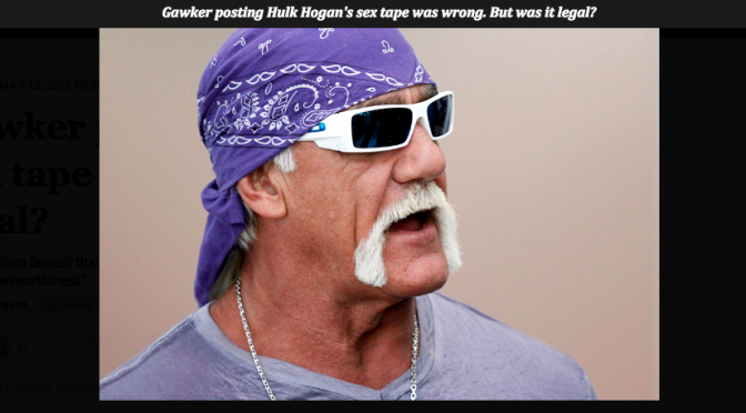 Gawker posting Hulk Hogan's sex tape was wrong. But was it legal?